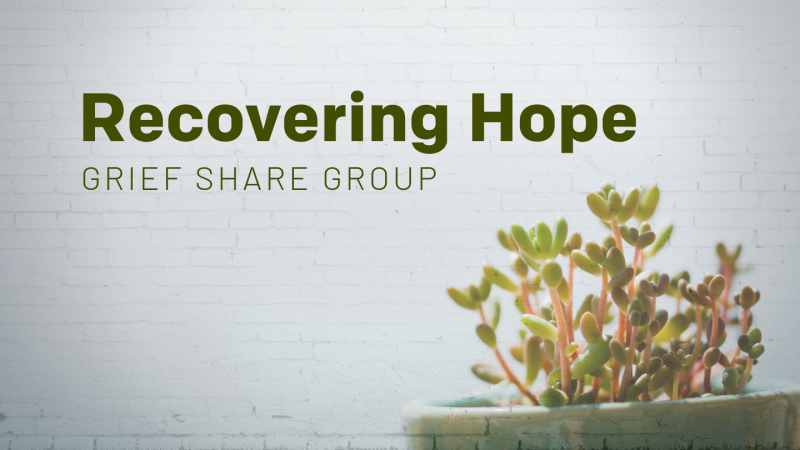Recovering Hope: Grief Share Group