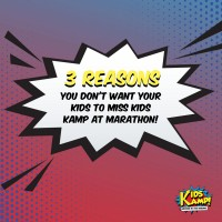 3 Reasons You Don't Want Your Kids to Miss Kids Kamp at Marathon!