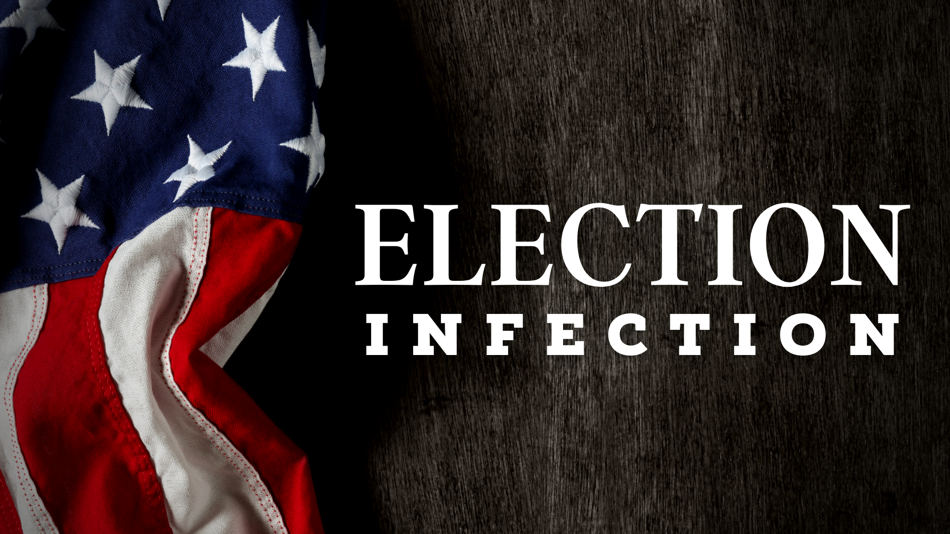 Election Infection